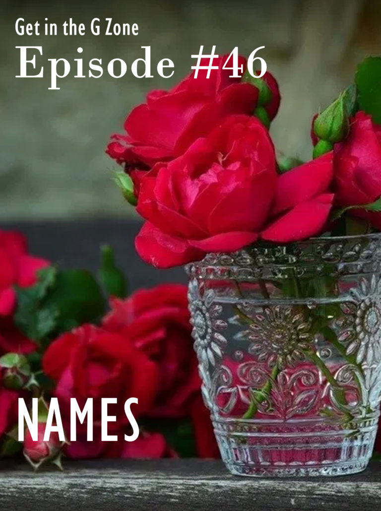 Episode #46 - Gratitude for Names