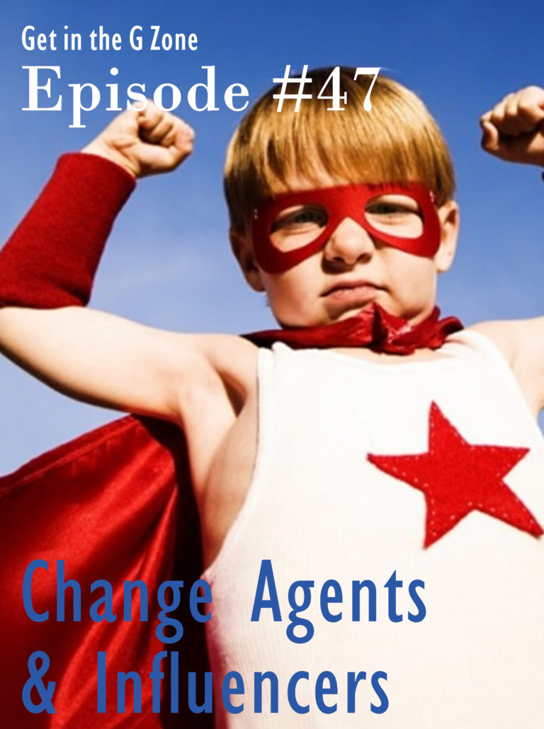 Episode #47 - Change Agents & Influencers